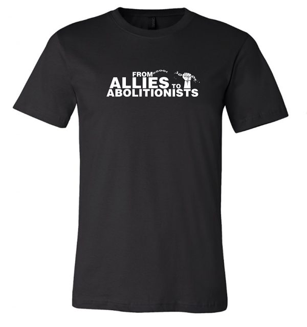 Emancipation Theatre From Allies To Abolitionist Black T-shirt