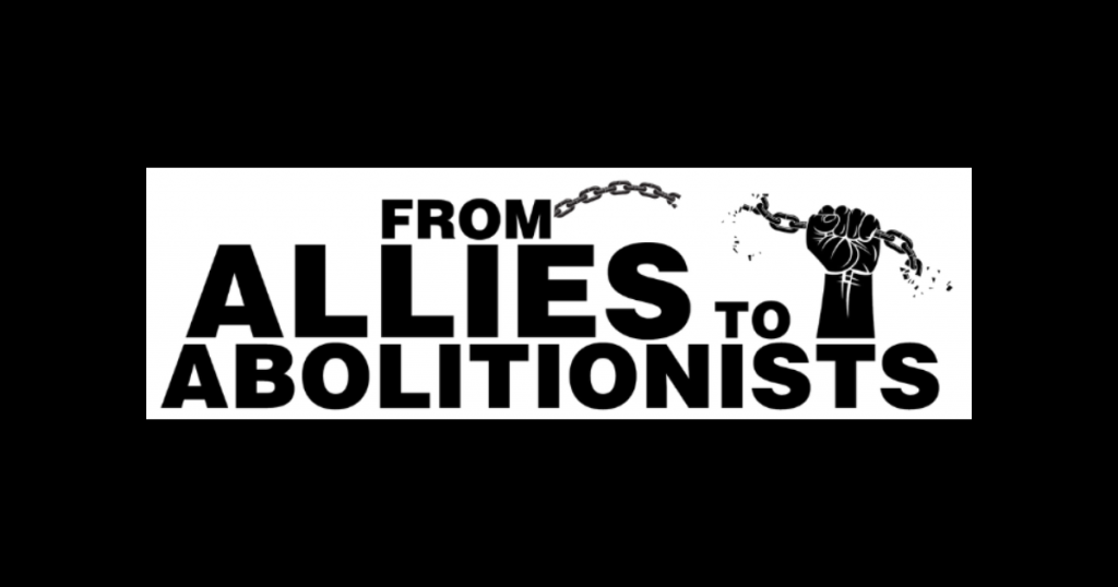 Allies To Abolitionsts
