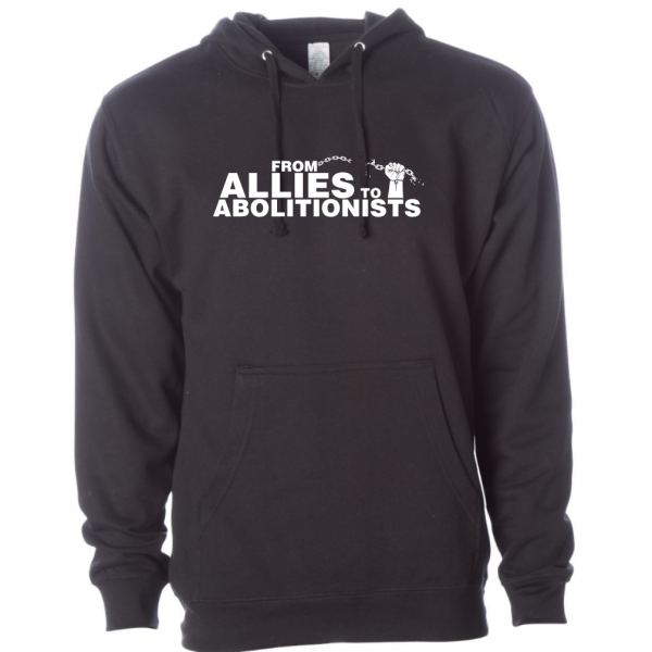 From Allies To Abolitionists hoodie